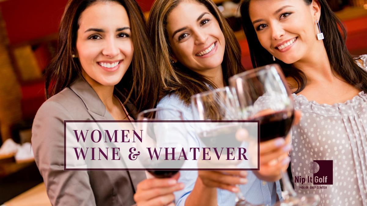 Women, Wine & Whatever